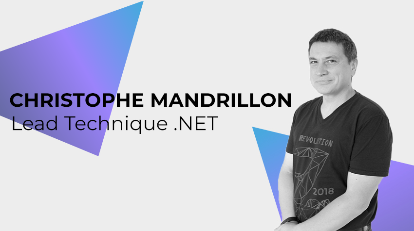 Interview New Comer - Christophe Mandrillon, Lead technique .NET