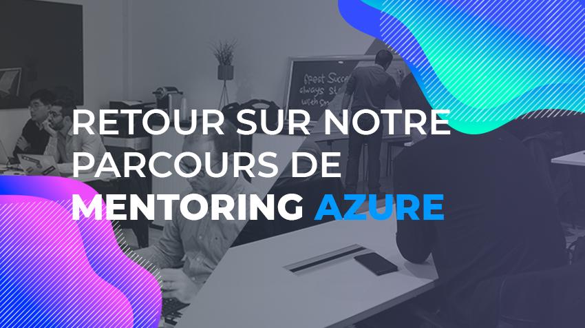 Retour sur notre parcours de mentoring Azure