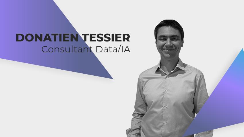 Interview New Comer - Donatien Tessier, Consultant Data/Intelligence Artificielle