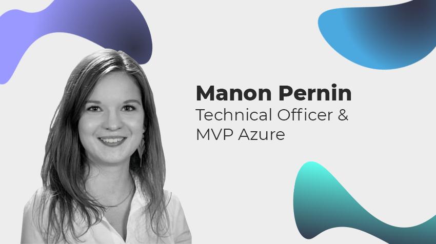 D'MVP Azure à Technical Officer, retour sur le parcours de Manon Pernin