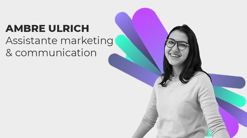 Interview New Comer - Ambre Ulrich, Alternante Marketing et Communication