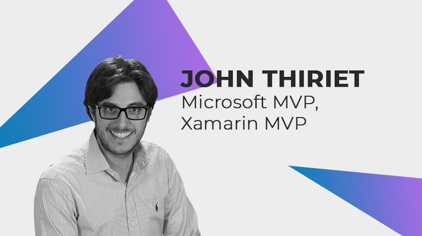 John Thiriet - Technical Manager, Microsoft MVP et Xamarin MVP