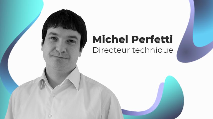 Portrait de Michel Perfetti - Directeur Technique de Cellenza