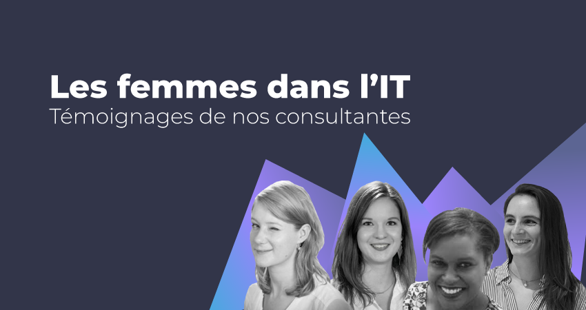 Les femmes dans l'IT : témoignages de nos consultantes