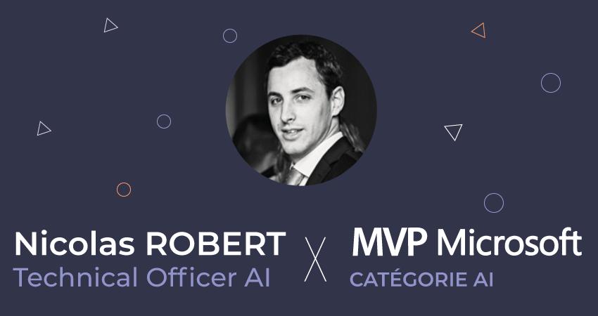 Nicolas Robert, nommé MVP AI, nous dévoile sa vision de l'Intelligence Artificielle et revient sur son parcours