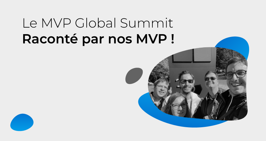 Le MVP Global Summit raconté par nos MVP !