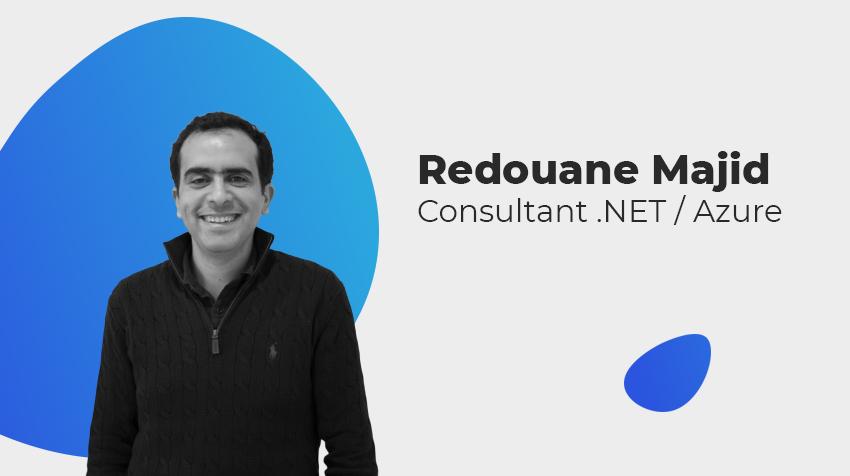 Interview New Comer - Redouane Majid, Consultant .NET/Azure