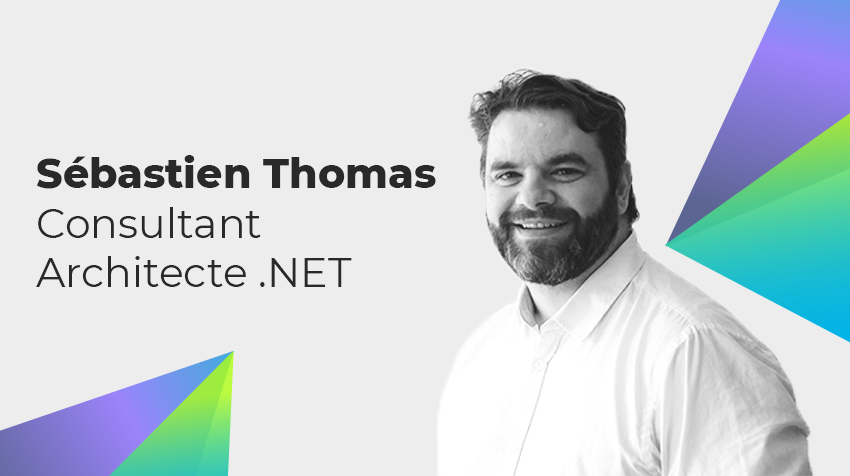 Interview New Comer - Sébastien Thomas, Architecte .NET