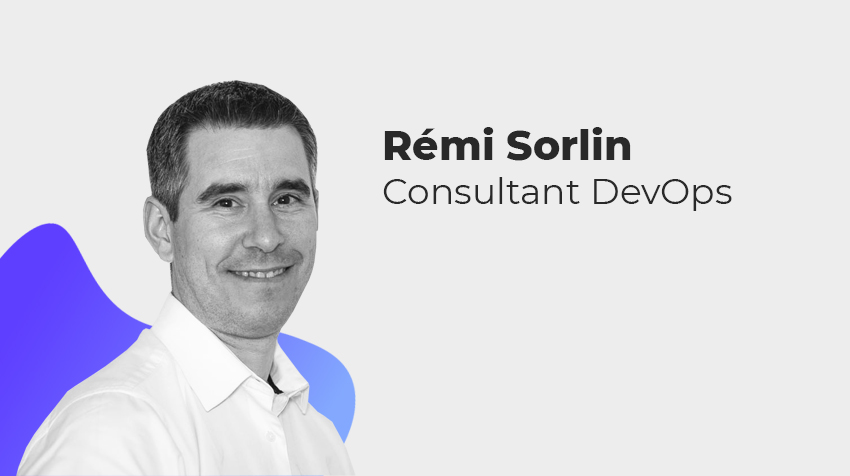Interview New Comer - Rémi Sorlin, Consultant DevOps